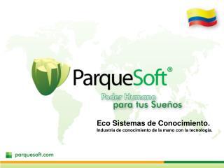 Eco Sistemas de Conocimiento. Industria de conocimiento de la mano con la tecnolog a.