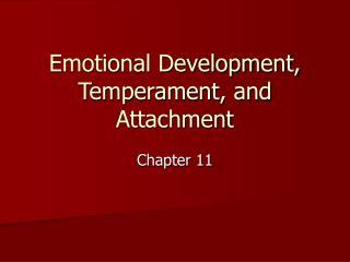 Emotional Development, Temperament, and Attachment