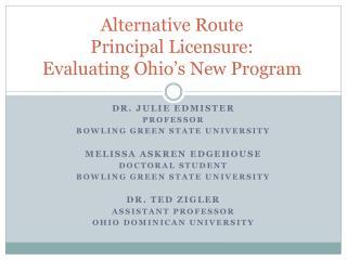 Alternative Route  Principal Licensure:  Evaluating Ohio s New Program