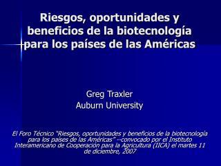 Riesgos, oportunidades y beneficios de la biotecnolog a para los pa ses de las Am ricas