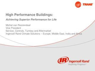 High Performance Buildings:  Achieving Superior Performance for Life