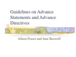Guidelines on Advance Statements and Advance Directives