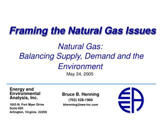 Natural Gas:  Balancing Supply, Demand and the Environment  May 24, 2005