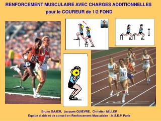 RENFORCEMENT MUSCULAIRE AVEC CHARGES ADDITIONNELLES   pour le COUREUR de 1