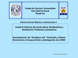 Unidad IV: Extinci n del mundo bipolar. Neoliberalismo y Globalizaci n. Problemas y perspectivas  Descomposici n del  So