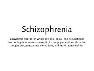 Schizophrenia a psychotic disorder in which personal, social, and occupational functioning deteriorate as a result of st