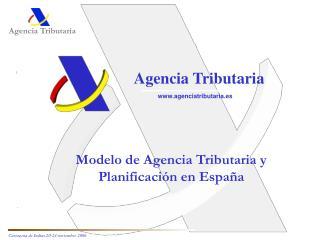 Modelo de Agencia Tributaria y Planificaci n en Espa a