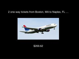 2 one-way tickets from Boston, MA to Naples, FL