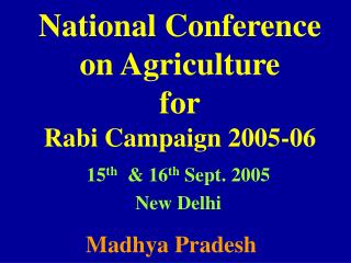 National Conference  on Agriculture  for  Rabi Campaign 2005-06