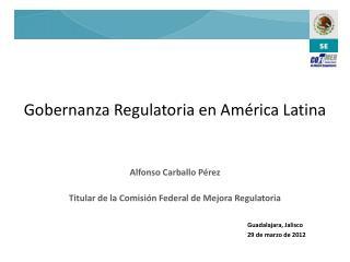 Alfonso Carballo P rez  Titular de la Comisi n Federal de Mejora Regulatoria