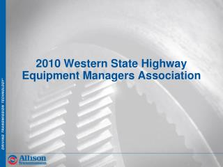 2010 Western State Highway Equipment Managers Association
