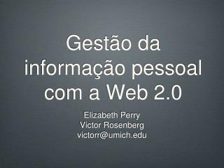 Gest o da informa  o pessoal com a Web 2.0