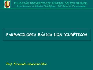 FUNDA  O UNIVERSIDADE FEDERAL DO RIO GRANDE Departamento de Ci ncias Fisiol gicas   DCF Setor de Farmacologia