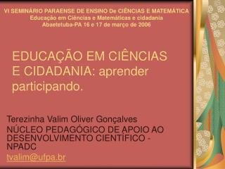 EDUCA  O EM CI NCIAS E CIDADANIA: aprender participando.
