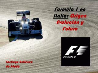Formula 1 en Italia: Origen Evoluci n y Futuro