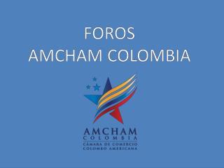 FOROS  AMCHAM COLOMBIA