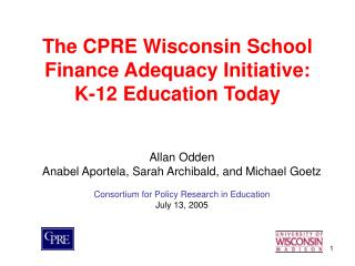 The CPRE Wisconsin School Finance Adequacy Initiative:  K-12 Education Today