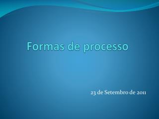 Formas de processo