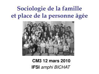 Sociologie de la famille  et place de la personne  g e
