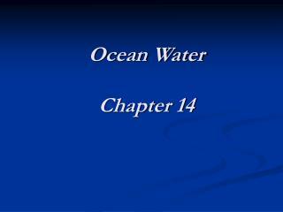 Ocean Water Chapter 14