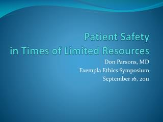 Patient Safety  in Times of Limited Resources