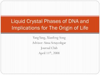 Liquid Crystal Phases of DNA and Implications for The Origin of Life
