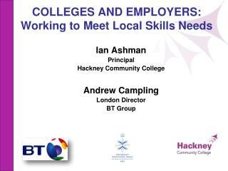 COLLEGES AND EMPLOYERS: Working to Meet Local Skills Needs