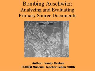 Bombing Auschwitz: Analyzing and Evaluating  Primary Source Documents