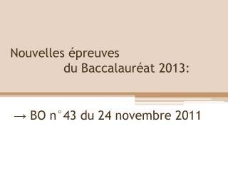 Nouvelles  preuves                du Baccalaur at 2013: