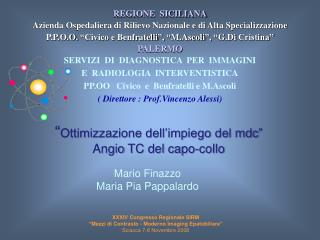REGIONE  SICILIANA Azienda Ospedaliera di Rilievo Nazionale e di Alta Specializzazione P.P.O.O.  Civico e Benfratelli ,