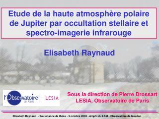 Etude de la haute atmosph re polaire de Jupiter par occultation stellaire et spectro-imagerie infrarouge
