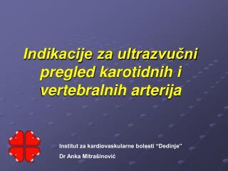 Indikacije za ultrazvucni pregled karotidnih i vertebralnih arterija
