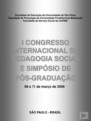 Faculdade de Educa  o da Universidade de S o Paulo Faculdade de Psicologia da Universidade Presbiteriana Mackenzie Facul