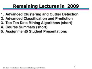 Remaining Lectures in  2009