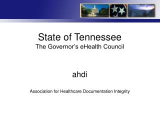 State of Tennessee  The Governor s eHealth Council   ahdi  Association for Healthcare Documentation Integrity