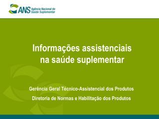 Informa  es assistenciais  na sa de suplementar
