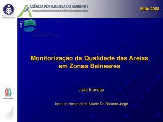 Monitoriza  o da Qualidade das Areias em Zonas Balneares