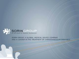 3,700 employees in the world Over 5,000 hospitals served around the world  One million patients treated with Sorin Group