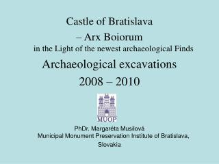 Castle of Bratislava   Arx Boiorum in the Light of the newest archaeological Finds  Archaeological excavations 2008   20