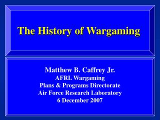 The History of Wargaming
