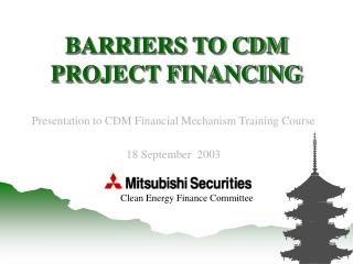 BARRIERS TO CDM PROJECT FINANCING