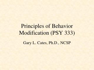 Principles of Behavior Modification PSY 333
