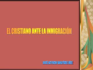 EL CRISTIANO ANTE LA INMIGRACI N