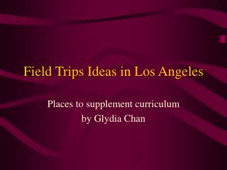 Field Trips Ideas in Los Angeles
