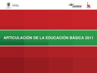 ARTICULACI N DE LA EDUCACI N B SICA 2011