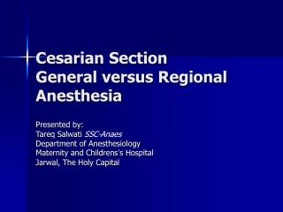 Cesarian Section General versus Regional Anesthesia