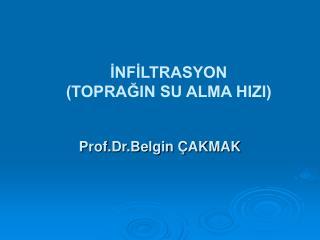 INFILTRASYON  TOPRAGIN SU ALMA HIZI