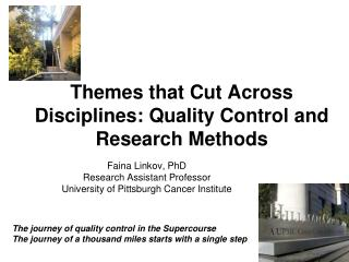 Themes that Cut Across Disciplines: Quality Control and Research Methods