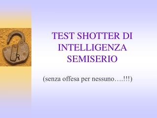 TEST SHOTTER DI INTELLIGENZA SEMISERIO