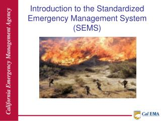 Introduction to the Standardized Emergency Management System SEMS